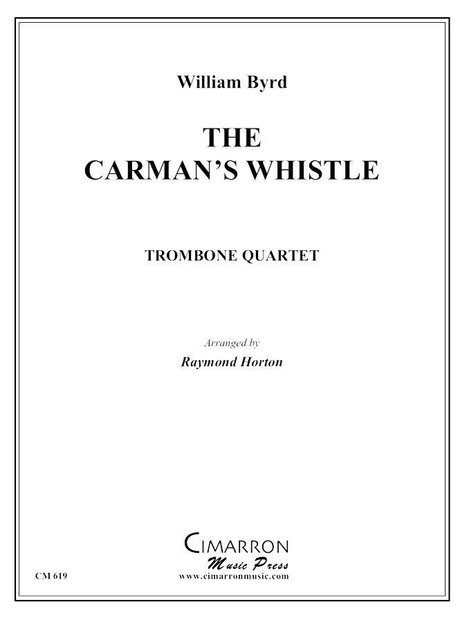 Byrd, W - Carman's Whistle - Trombone Quartet