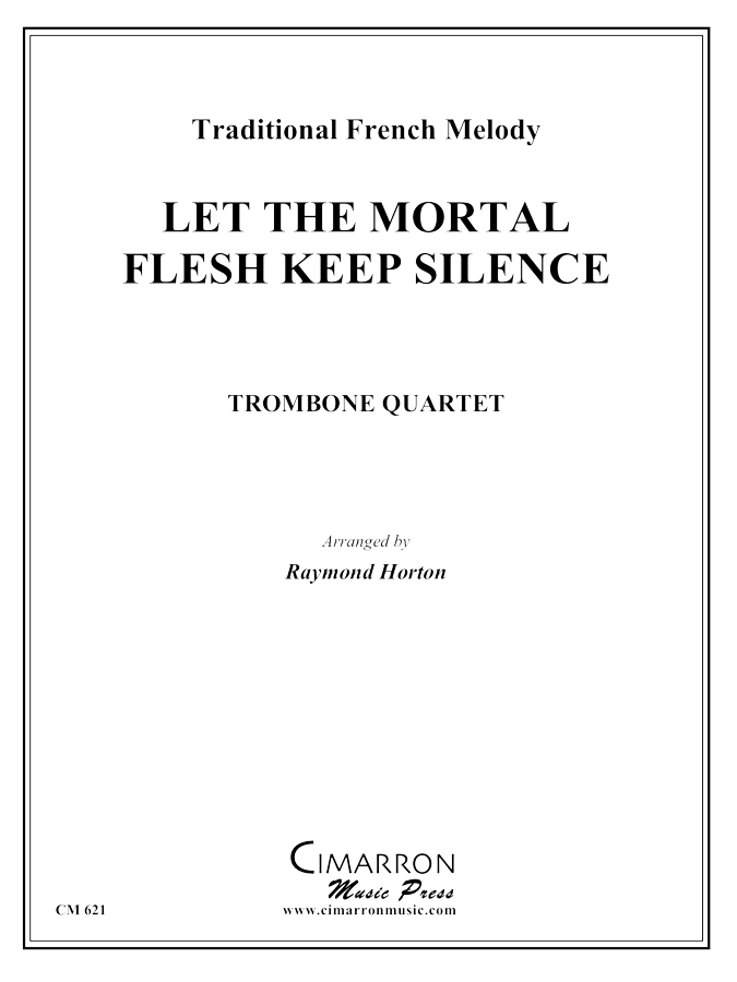 Traditional - Let All Mortal Flesh Keep Silent - Trombone Quartet