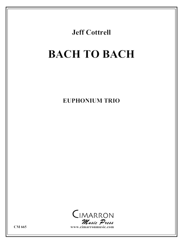 Cottrell, Jeff - Bach 2 Bach (two trios) - Euphonium Trio