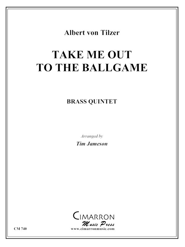 Tilzer - Take Me Out to the Ballgame - Brass Quintet