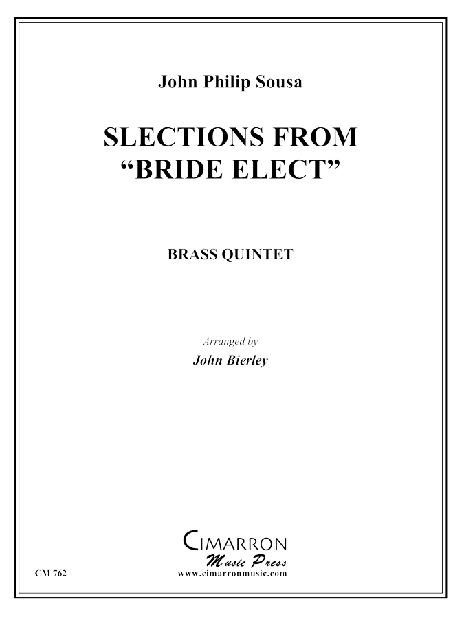 "Sousa - Selections from ""Bride Elect"" - Brass Quintet"