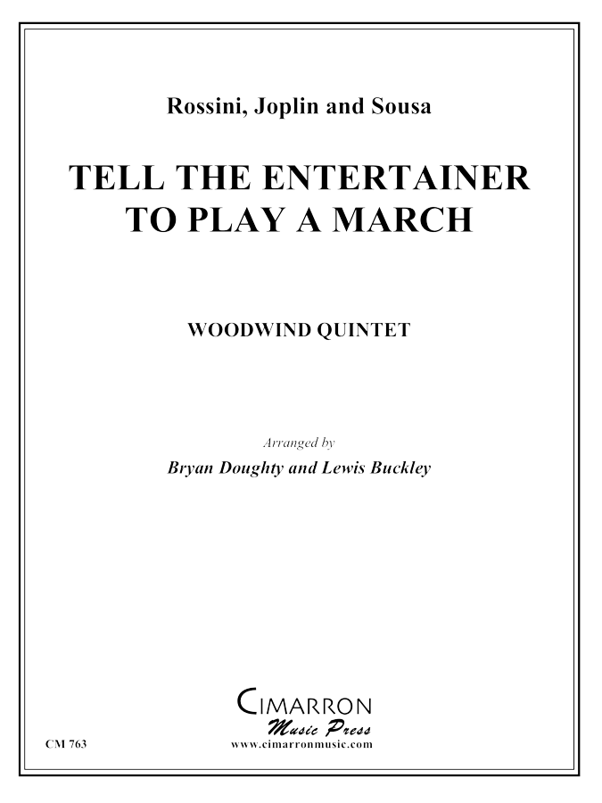Rossini/Joplin/Sousa - Tell the Entertainer to Play a March - Woodwind Quintet