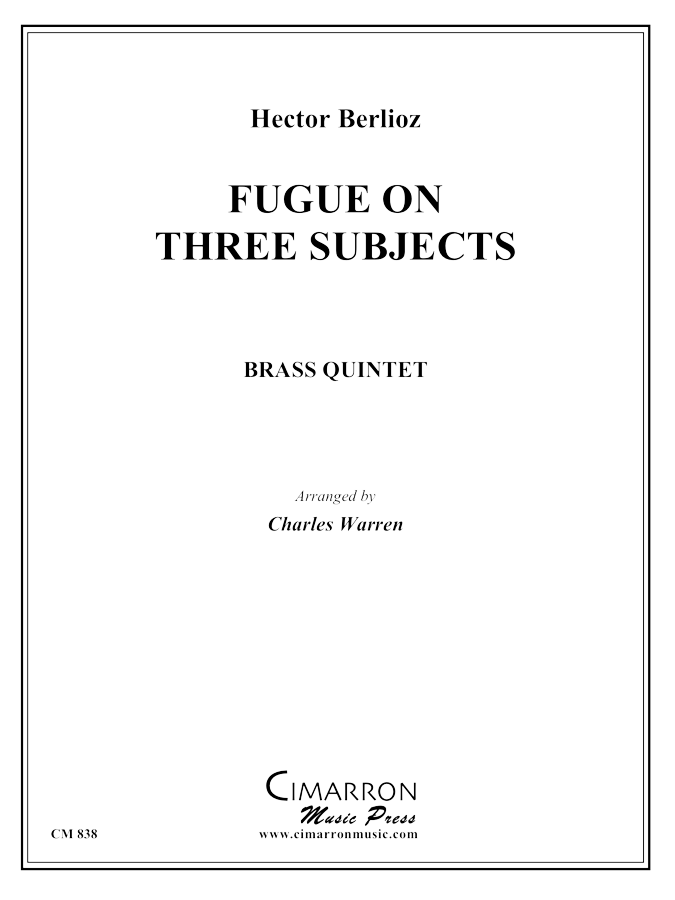 Berlioz, H - Fugue on Three Subjects (1829) - Brass Quintet