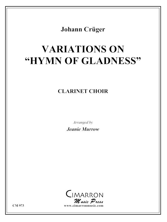 Cruger, J - Hymn of Gladness (Variations) - Clarinet Choir
