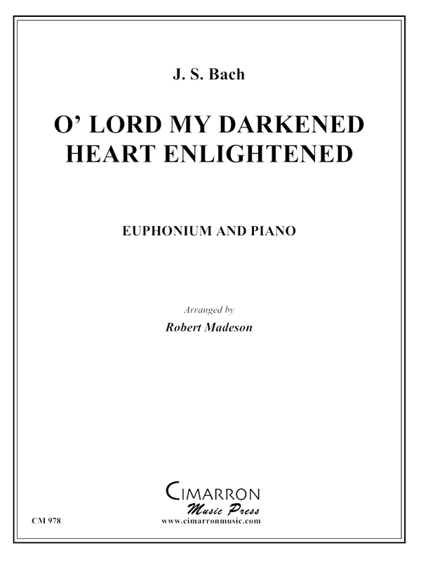 Bach, J S - O' Lord My Darkened Heart Enlightened - Euphonium and Piano