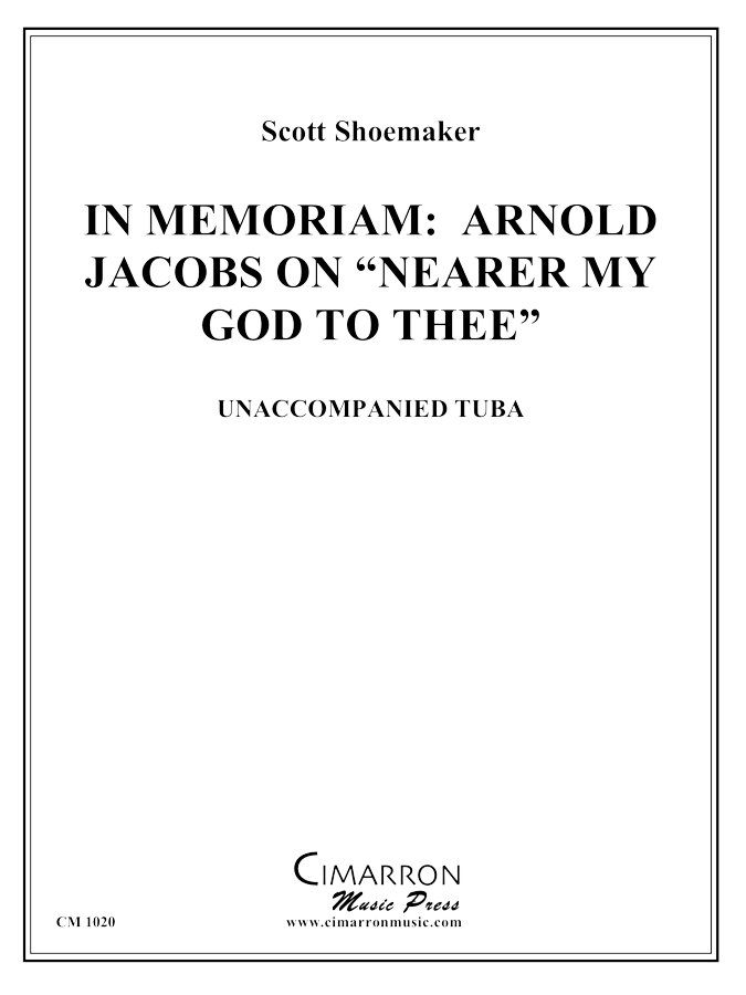 Shoemaker - In Memorian Arnold Jacobs on Nearer My God To Thee - Tuba Unaccompanied