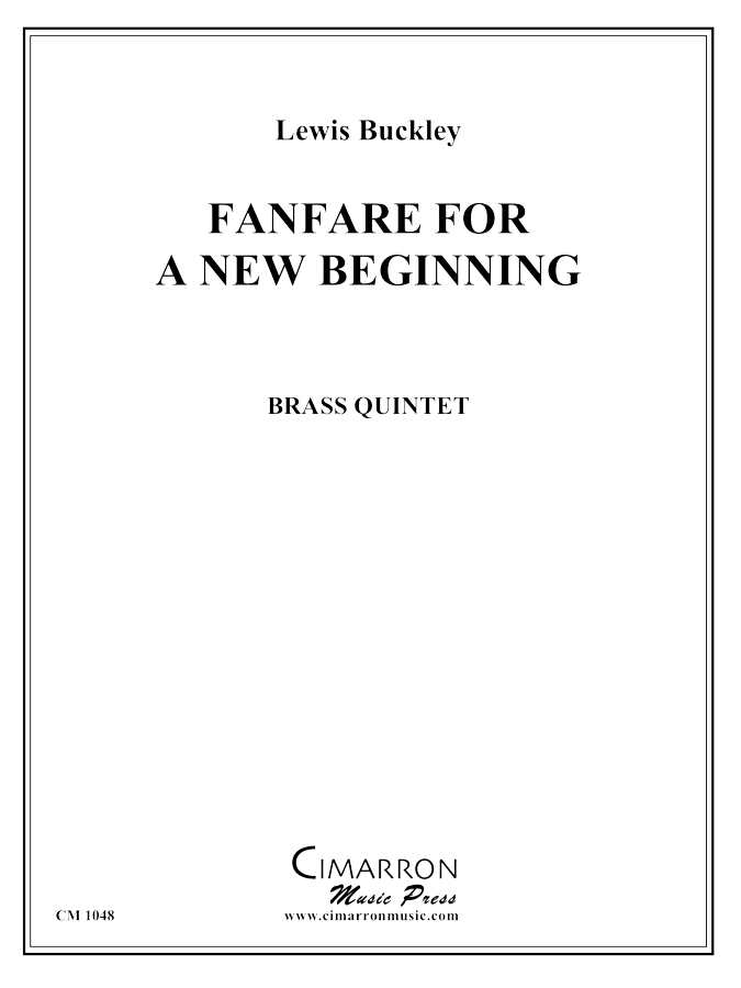 Buckley, Lewis J. - Fanfare for a New Beginning - Brass Quintet