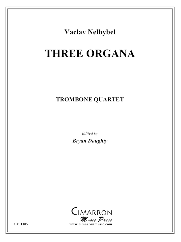 Nelhybel - Three Organa - Trombone Quartet