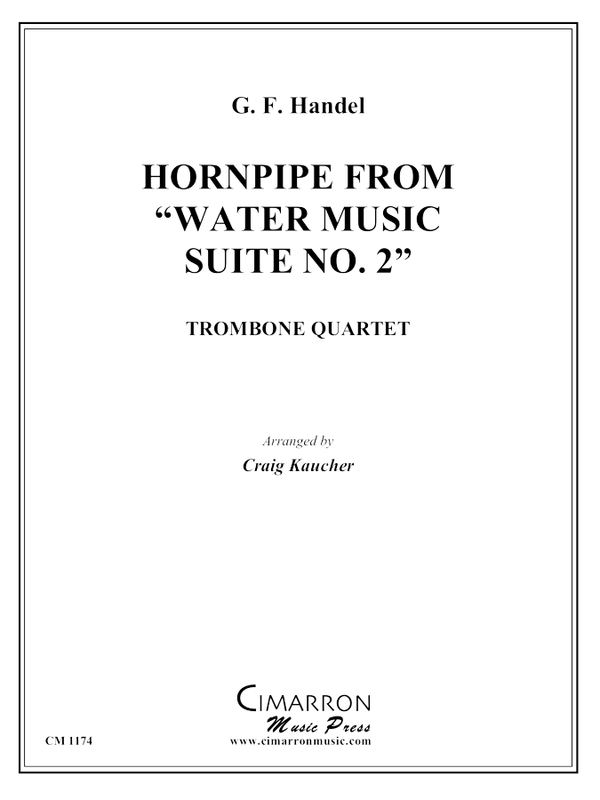 Handel - Hornpipe, from Water Music Suite No. 2 - Trombone Quartet