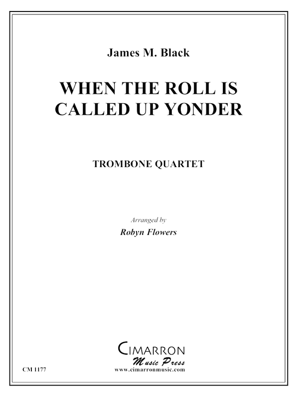 Black, J M - When the Roll is Called Up Yonder - Trombone Quartet
