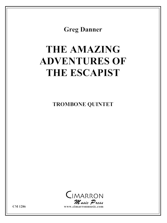 "Danner - The Amazing Adventures of ""The Escapist"" - Trombone Ensemble"