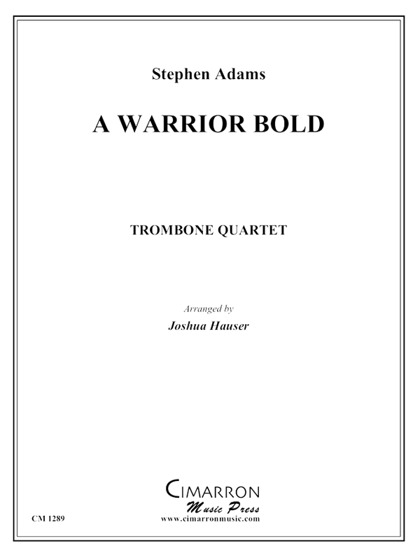 Adams, S - A Warrior Bold - Trombone Quartet