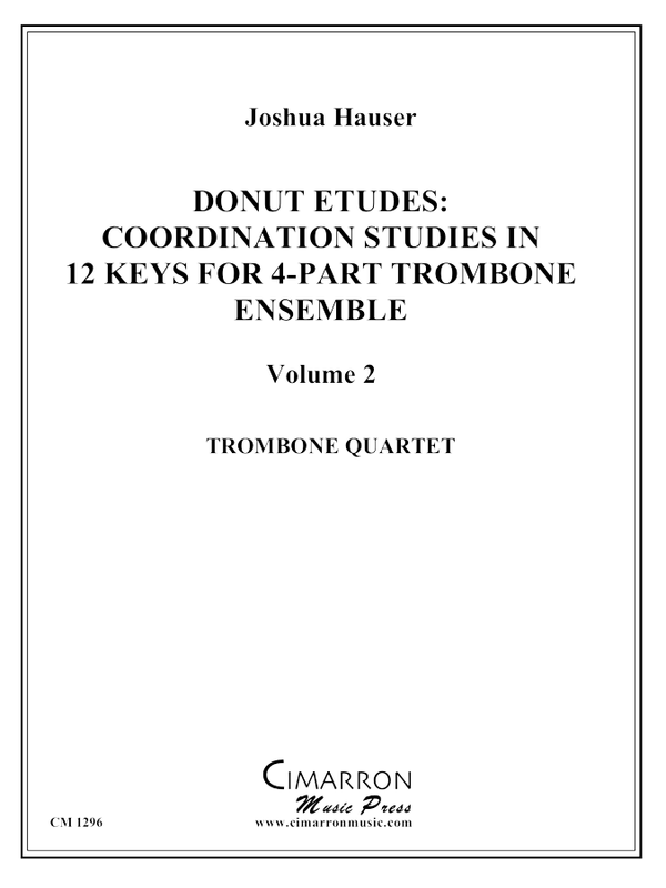 Hauser, J - Donut Etudes Coordination Studies in 12 Keys - Trombone Quartet - Vol 2