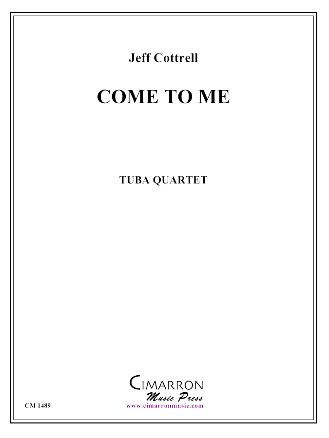 Cottrell, J. - Come to Me - Tuba quartet (EETT)