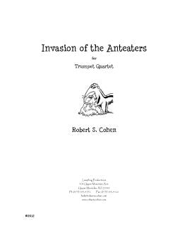 Cohen - Invasion of the Anteaters - Trumpet Quartet