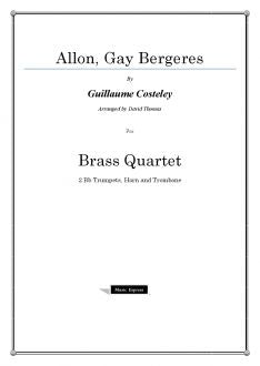 Costeley - Allon, Gay Bergeres - Brass Quartet