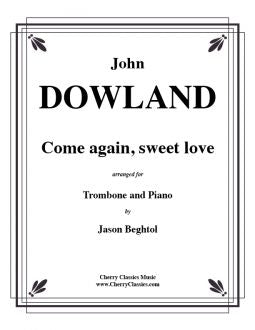 Dowland - Come again, sweet love - Trombone and Piano