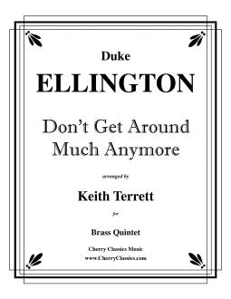 Ellington – Don't Get Around Much Anymore for Brass Quintet