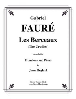 Fauré – Les Berceaux (The Cradles) for Trombone and Piano