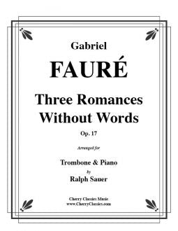 Fauré – Three Romances Without Words, Opus 17 for Trombone and Piano