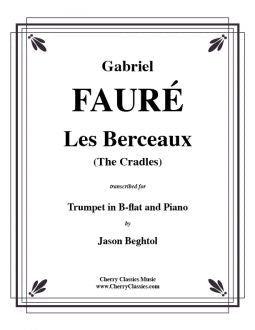 Fauré – Les Berceaux (The Cradles) for Trumpet and Piano