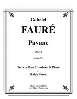 Fauré – Pavane, Op. 50 for Bass Trombone and Piano