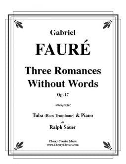 Fauré – Three Romances Without Words, Opus 17 for Tuba or Bass Trombone and Piano