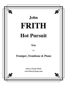 Frith – Hot Pursuit for Trumpet, Trombone and Piano