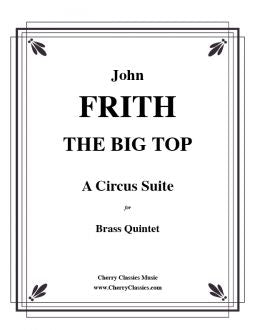 Frith - The Big Top - Brass Quintet