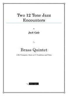 Gale - Two 12 Tone Jazz Encounters - Brass Quintet