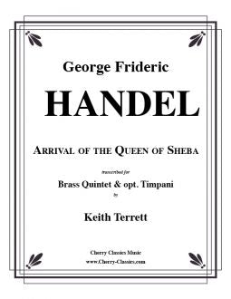 Handel – Arrival of the Queen of Sheba for Brass Quintet and optional Timpani