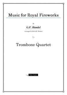Handel - Music for Royal Fireworks - Trombone Quartet