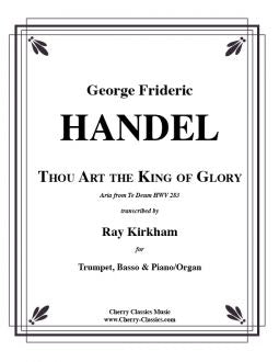 Handel – Thou Art the King of Glory for solo Trumpet, Basso and Piano/Organ