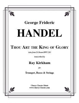 Handel – Thou Art the King of Glory for Trumpet, Basso and Strings