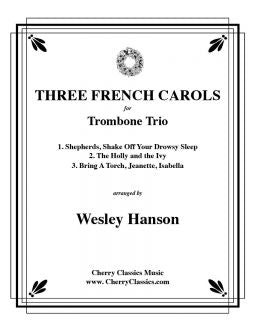 Traditional - Three French Carols - Trombone Trio