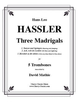 Hassler – Three Madrigals for five part Trombone Quintet