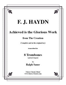 "Haydn – Achieved Is The Glorious Work from ""The Creation"" for eight Trombones"