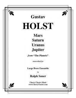 Holst – The Planets for 14 piece Brass Ensemble with Timpani & Percussion