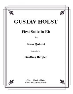 Holst - First Suite in E-Flat for Brass Quintet