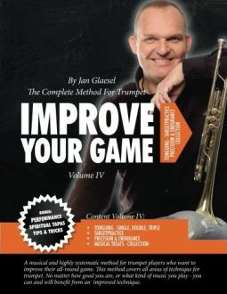 Improve Your Game Volume I: The Complete Method For Trumpet (Volume 4)