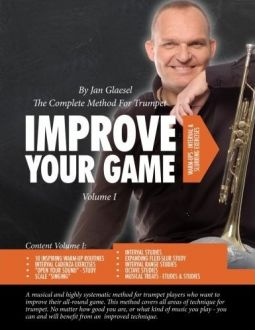 Improve Your Game Volume I: The Complete Method For Trumpet (Volume 1)