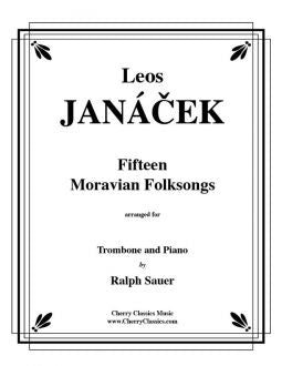 Janacek – Fifteen Moravian Folk Songs for Trombone and Piano