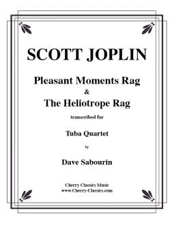 Joplin - Two Rags for Tuba Quartet Volume 2 | Pleasant Moments and Heliotrope Bouquet