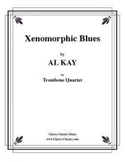Kay – The Xenomorphic Blues for Trombone Quartet