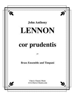 Lennon – cor prudentis for Large Brass Ensemble and Timpani