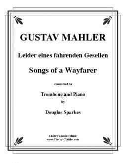 Mahler – Songs of a Wayfarer - Trombone and Piano