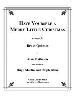 Martin/Blaine – Have Yourself A Merry Little Christmas for Brass Quintet