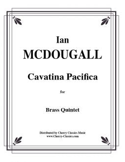 McDougall – Cavatina Pacifica for Brass Quintet