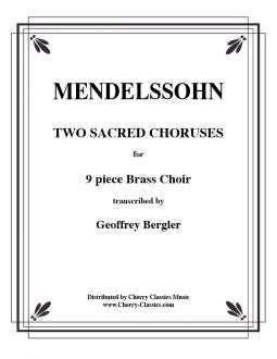 Mendelssohn – Two Sacred Choruses for nine part Brass Choir