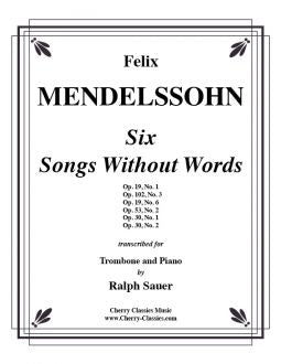 Mendelssohn - Six Songs Without Words for Trombone and Piano